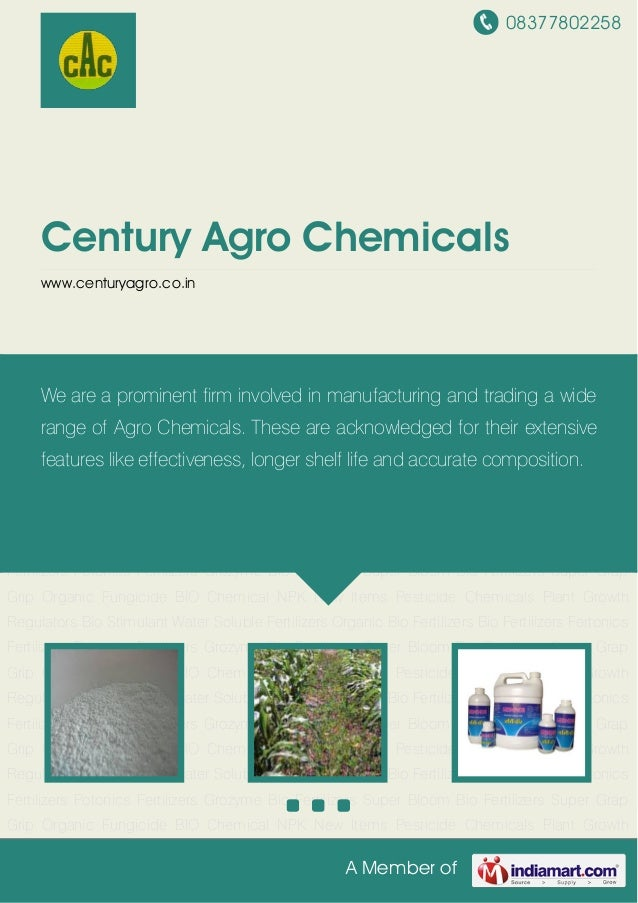 08377802258A Member ofCentury Agro Chemicalswww.centuryagro.co.inNew Items Pesticide Chemicals Plant Growth Regulators Bio...