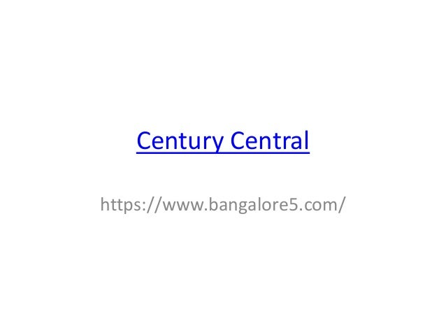 Century Central https://www.bangalore5.com/