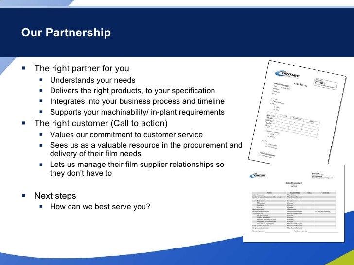 Our Partnership <ul><li>The right partner for you </li></ul><ul><ul><li>Understands your needs </li></ul></ul><ul><ul><li>...