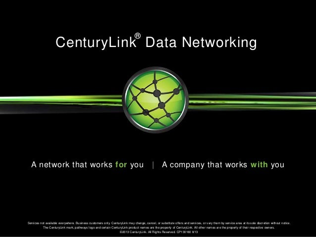 Services not available everywhere. Business customers only. CenturyLink may change, cancel, or substitute offers and servi...