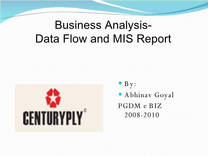 <ul><li>By: </li></ul><ul><li>Abhinav Goyal </li></ul><ul><li>PGDM e BIZ 2008-2010 </li></ul>Business Analysis- Data Flow ...