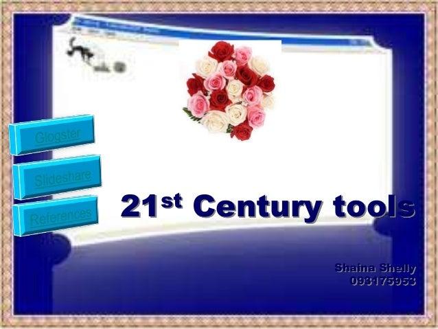 21st Century tools             Shaina Shelly               093175953