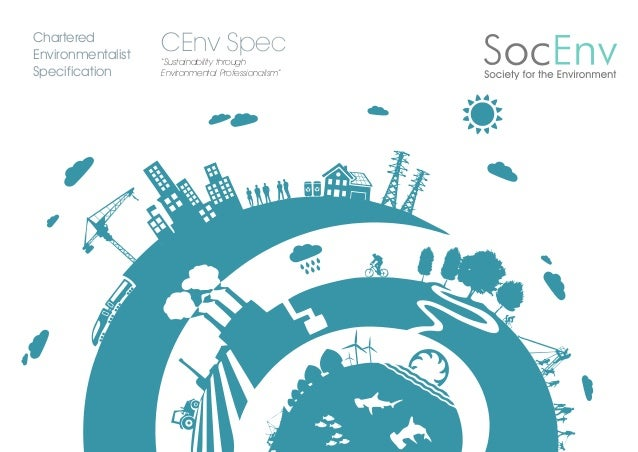 "1623_amended_spec_120213_bren_cenv spec 12/04/2013 15:05 Page 1  Chartered Environmentalist Specification  CEnv Spec ""Sust..."