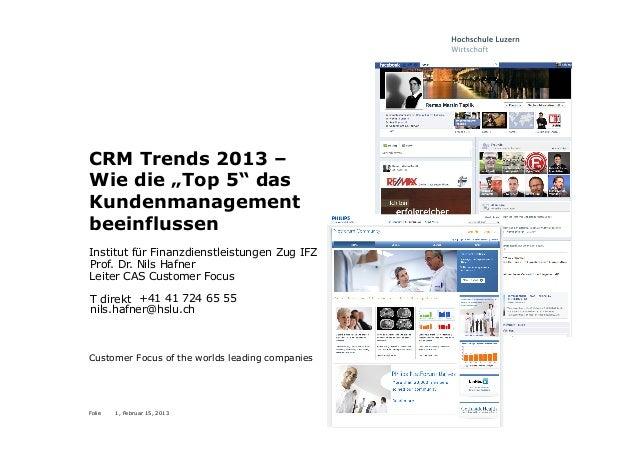 """CRM Trends 2013 –Wie die """"Top 5"""" dasKundenmanagementbeeinflussenInstitut für Finanzdienstleistungen Zug IFZProf. Dr. Nils ..."""