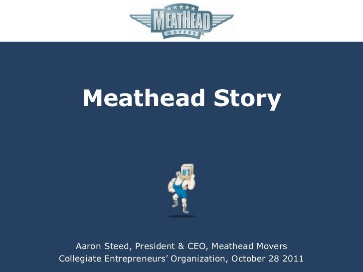 Meathead Story    Aaron Steed, President & CEO, Meathead MoversCollegiate Entrepreneurs' Organization, October 28 2011