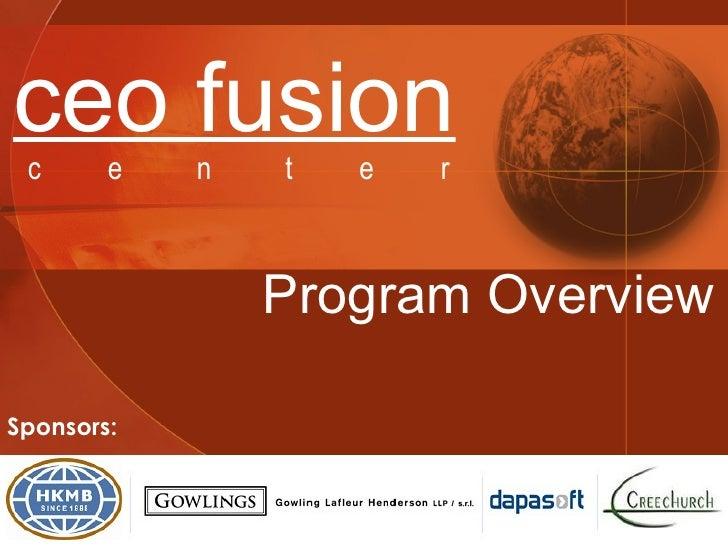 Program Overview Sponsors: ceo fusion   c  e  n  t  e  r