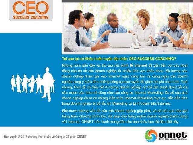 Khóa học CEO SUCCESS COACHING được thiết kế chuyên nghiệp với 0808 Module chuyên nghiệp   module, 12 buổi học chính. Đây l...