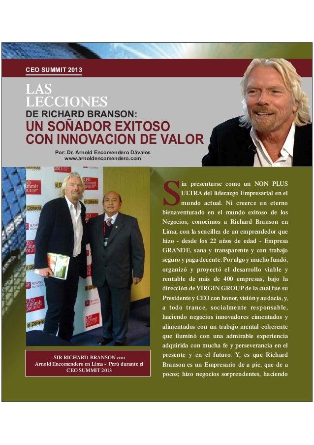 CEO SUMMIT 2013UN SOÑADOR EXITOSOCON INNOVACION DE VALORLASLECCIONESDE RICHARD BRANSON:Por: Dr. Arnold Encomendero Dávalos...
