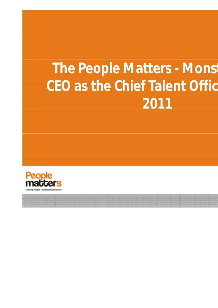The People Matters - Monster.comCEO as the Chief Talent Officer Study               2011                            www.pe...