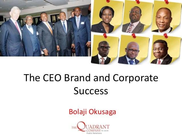 The CEO Brand and Corporate Success Bolaji Okusaga