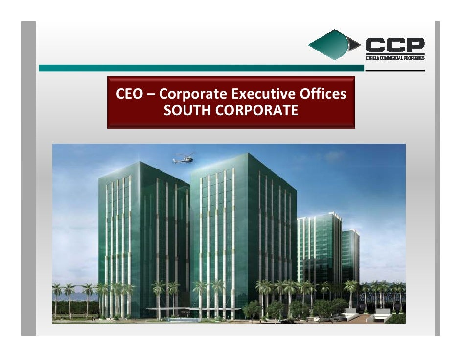 CEO – Corporate Executive Offices        SOUTH CORPORATE
