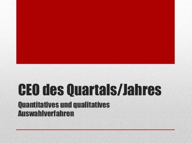 CEO des Quartals/Jahres Quantitatives und qualitatives Auswahlverfahren