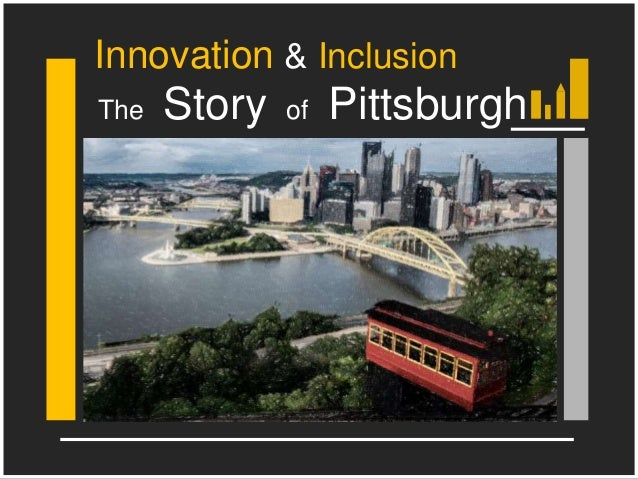 The Story of Pittsburgh Innovation & Inclusion