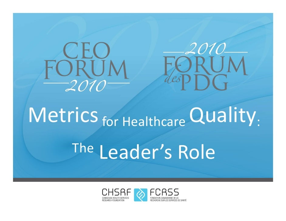 Metrics for Healthcare Quality:      The   Leader's Role
