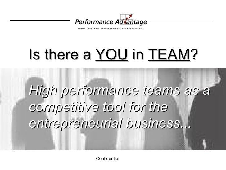 Is there a  YOU  in  TEAM ? High performance teams as a competitive tool for the entrepreneurial business...