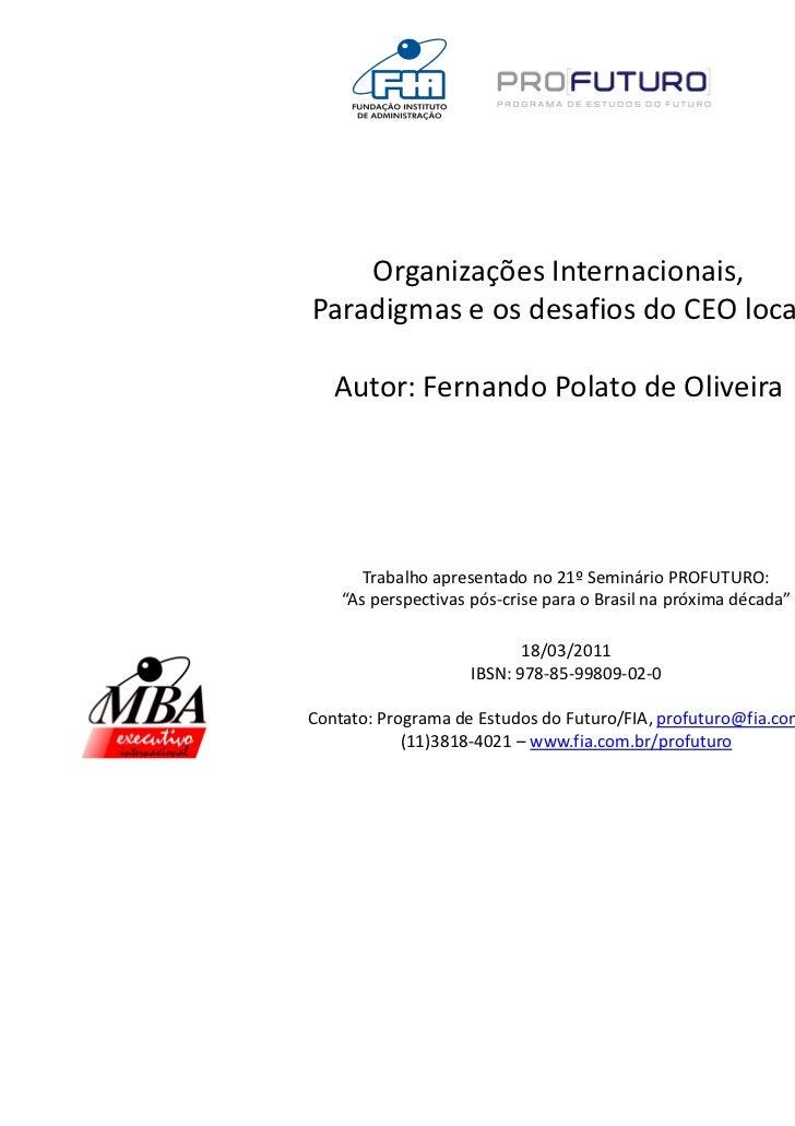 Organizações Internacionais,Paradigmas e os desafios do CEO local   Autor: Fernando Polato de Oliveira       Trabalho apre...