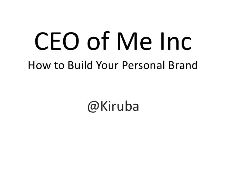 CEO of Me IncHow to Build Your Personal Brand           @Kiruba