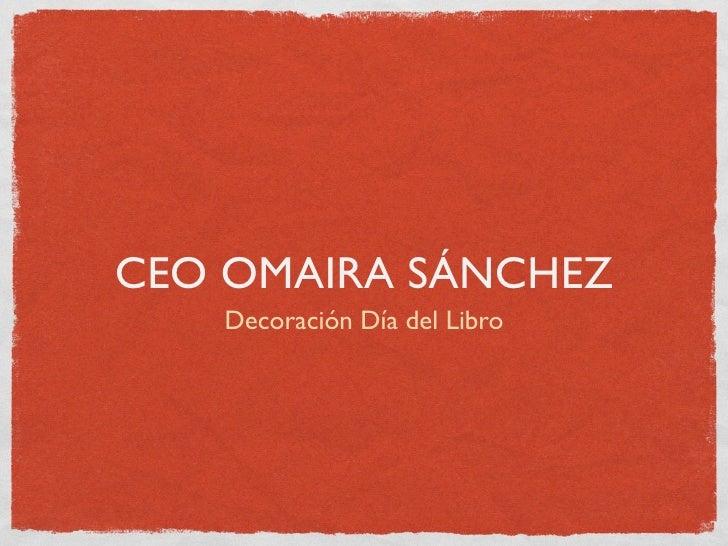 CEO OMAIRA SÁNCHEZ    Decoración Día del Libro