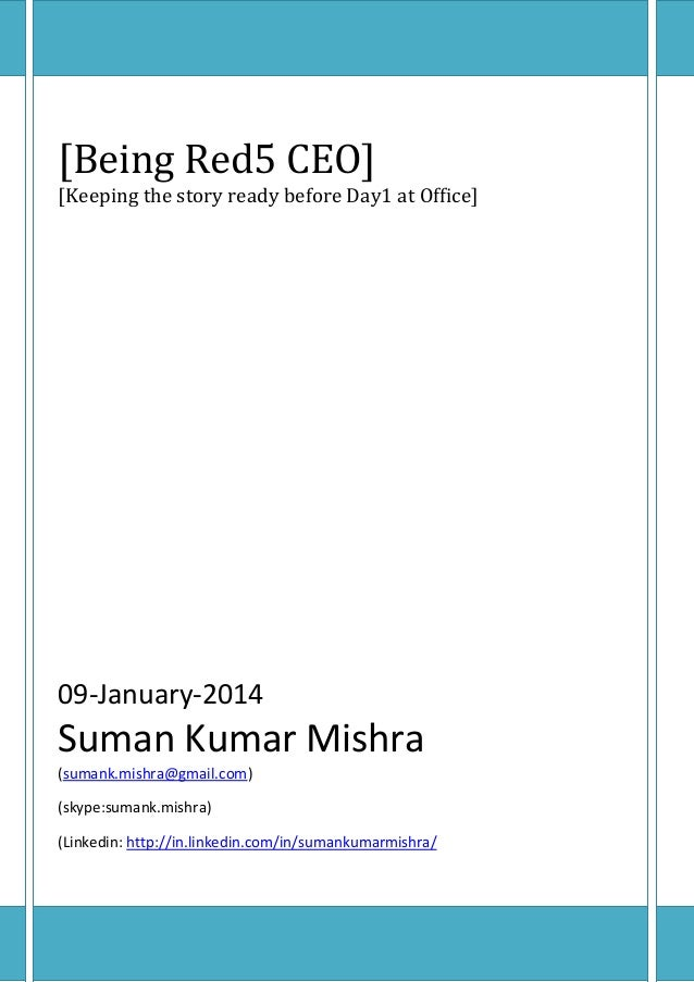 [Being Red5 CEO]  [Keeping the story ready before Day1 at Office]  09-January-2014  Suman Kumar Mishra (sumank.mishra@gmai...