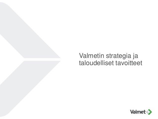 Valmetin strategia ja taloudelliset tavoitteet