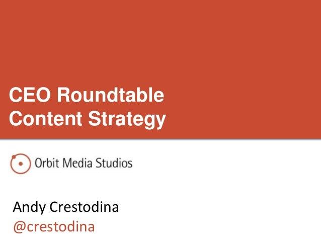 Andy Crestodina@crestodinaCEO RoundtableContent Strategy