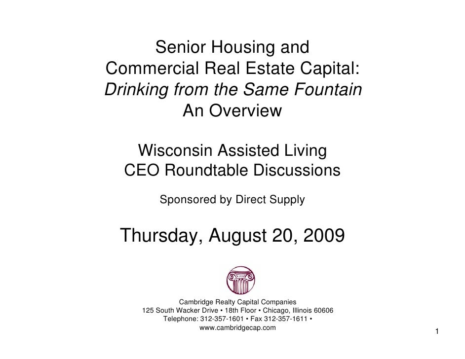 Senior Housing and Commercial Real Estate Capital: Drinking from the Same Fountain            An Overview     Wisconsin As...