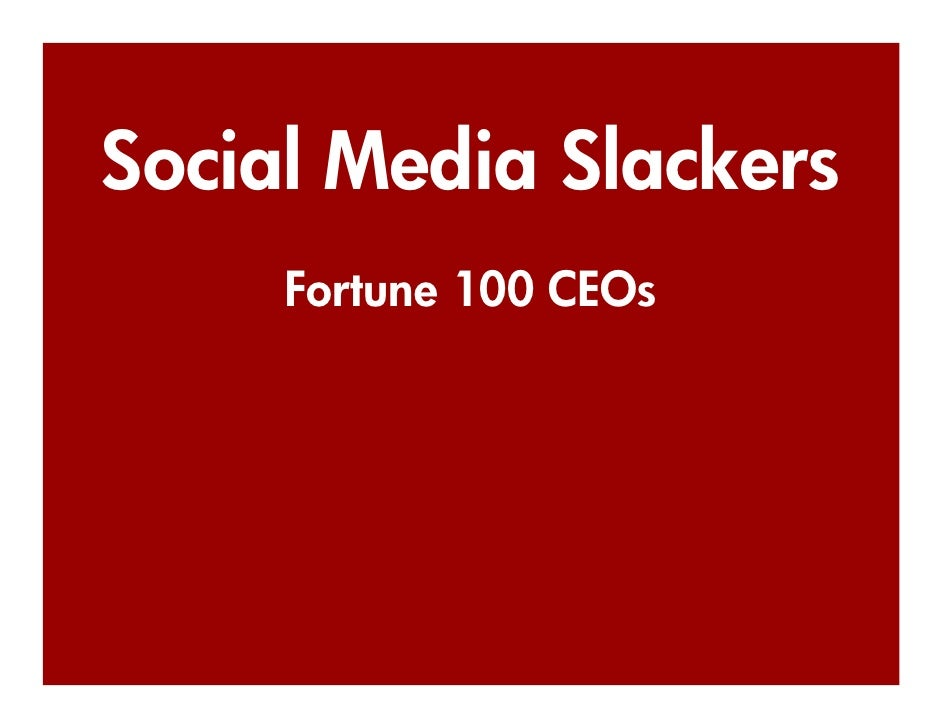 Social Media Slackers      Fortune 100 CEOs