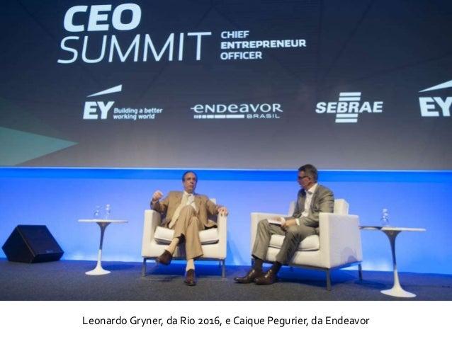 Leonardo Gryner, da Rio 2016, e Caique Pegurier, da Endeavor