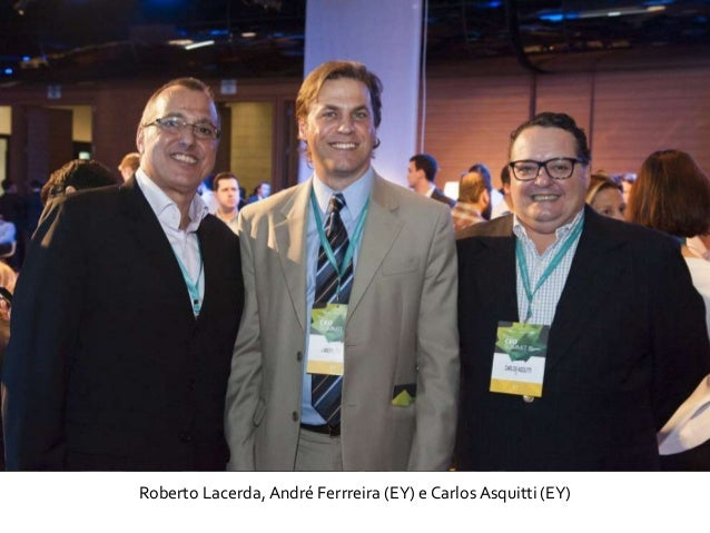 Roberto Lacerda, André Ferrreira (EY) e Carlos Asquitti (EY)