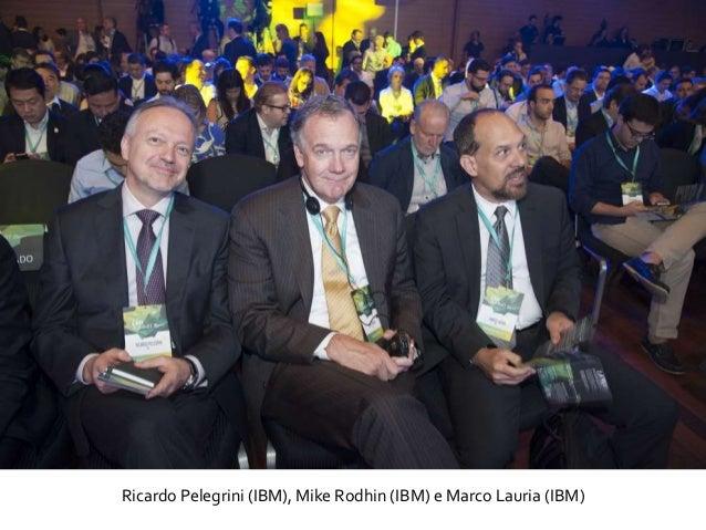 Ricardo Pelegrini (IBM), Mike Rodhin (IBM) e Marco Lauria (IBM)