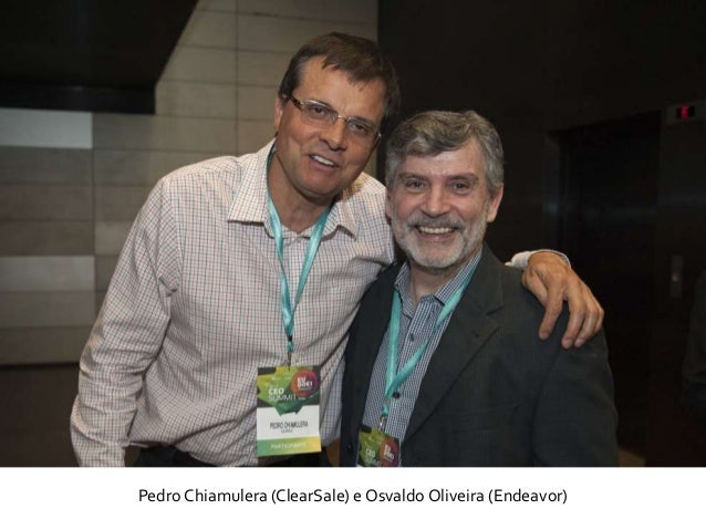 Pedro Chiamulera (ClearSale) e Osvaldo Oliveira (Endeavor)