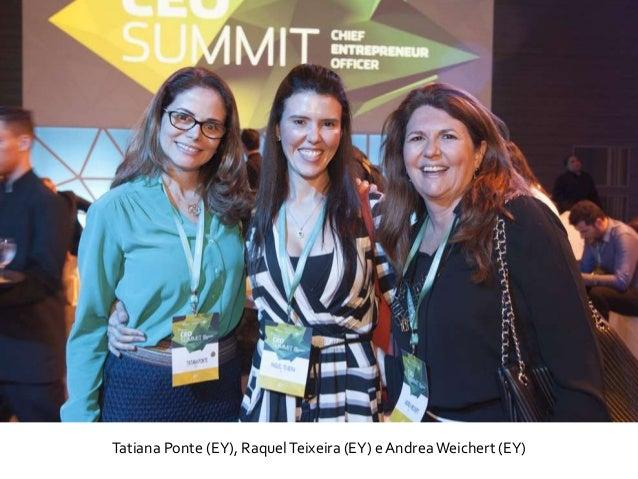 Tatiana Ponte (EY), RaquelTeixeira (EY) e Andrea Weichert (EY)