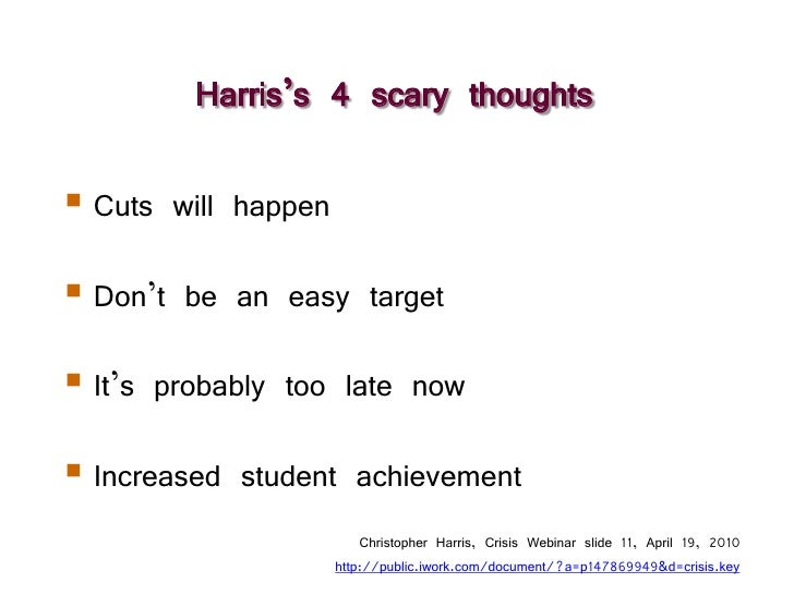 Harris's 4 scary thoughts   Cuts will happen   Don't be an easy target   It's probably too late now   Increased studen...