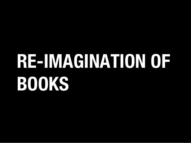 RE-IMAGINATION OF BOOKS