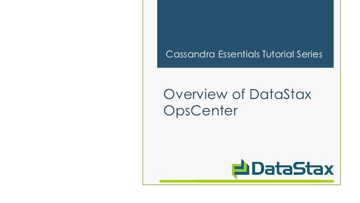 Cassandra Essentials Tutorial SeriesOverview of DataStaxOpsCenter