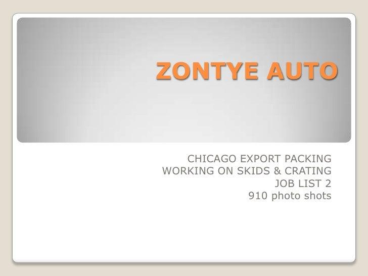 ZONTYE AUTO<br />CHICAGOEXPORTPACKING<br />WORKINGONSKIDS&CRATING<br />JOBLIST 2<br />910 photo shots<br />