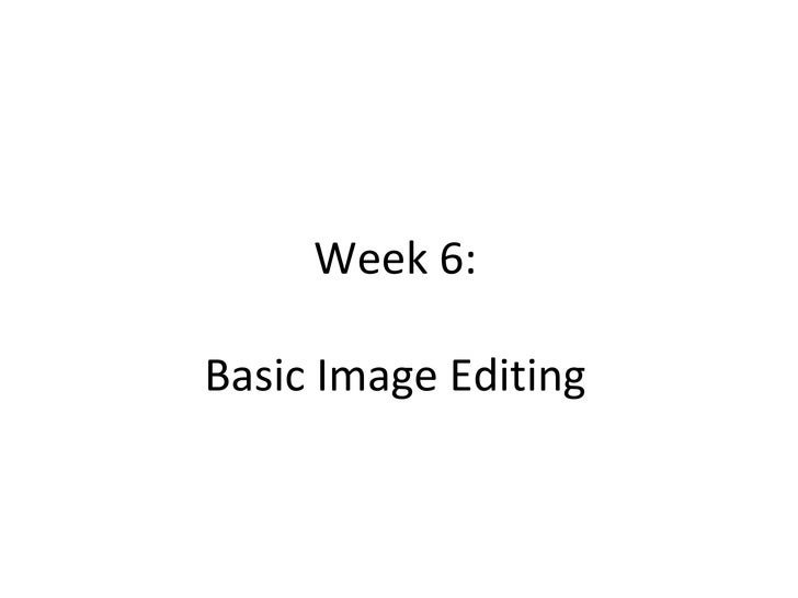 Week 6: Basic Image Editing