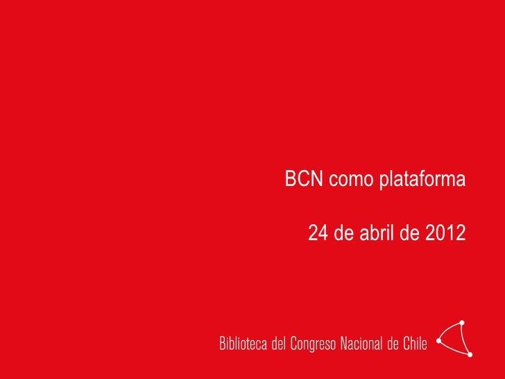 BCN como plataforma  24 de abril de 2012