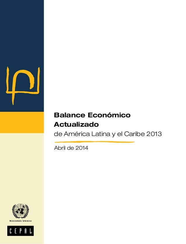 Balance Económico Actualizado de América Latina y el Caribe 2013 Abril de 2014