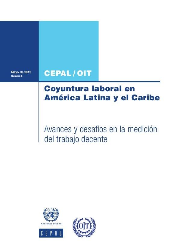 CEPAL / OITCoyuntura laboral enAmérica Latina y el CaribeComo se analiza en este informe, en 2012 el desempeño en materia ...