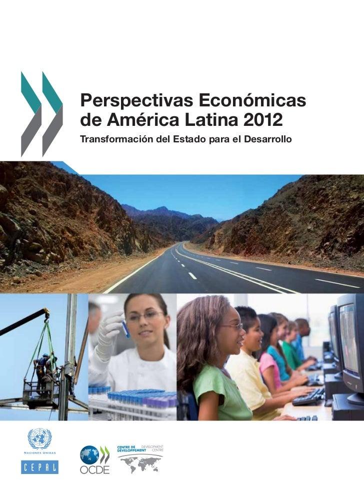 Perspectivas Económicasde América Latina 2012Transformación del Estado para el Desarrollo