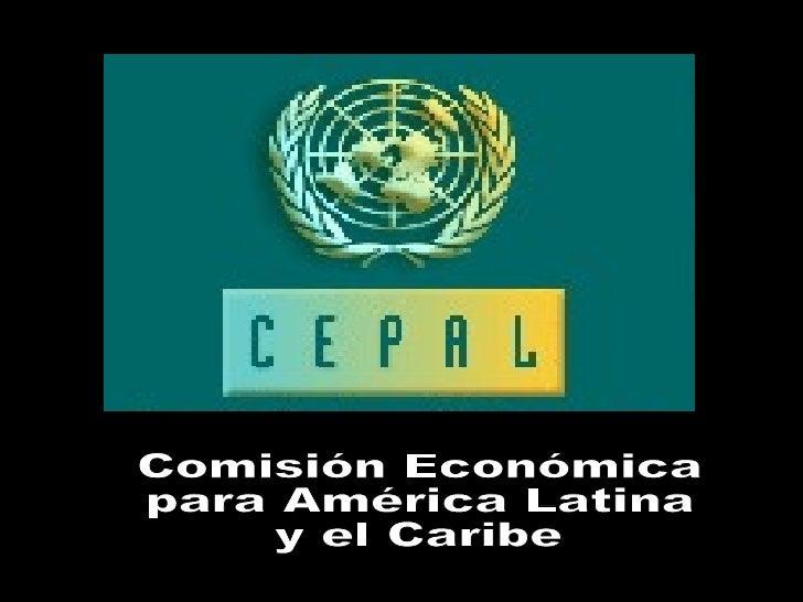 Comisión Económica  para América Latina  y el Caribe