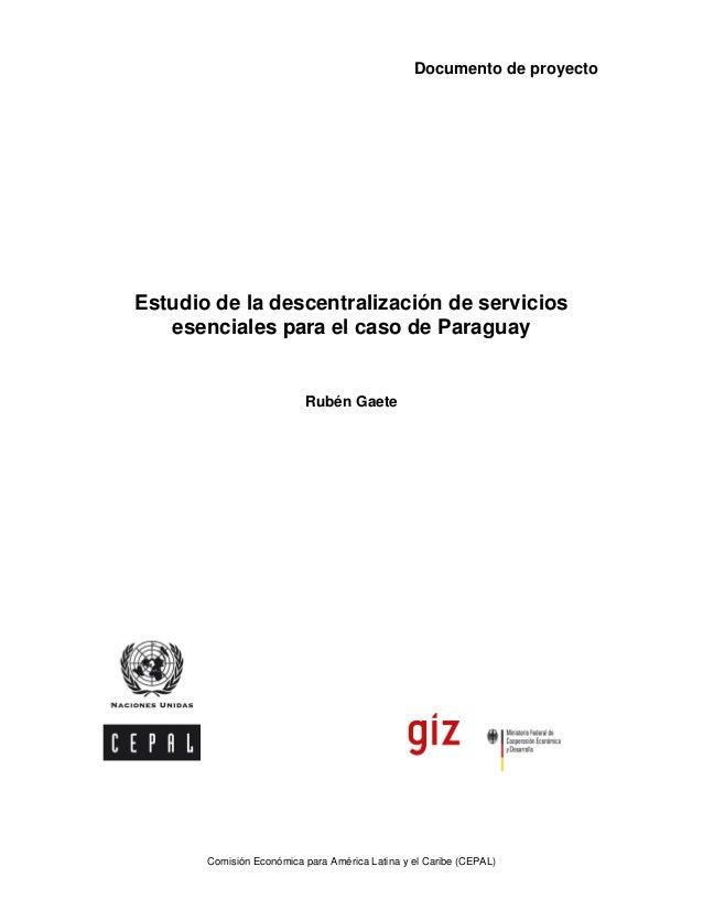 Documento de proyecto Comisión Económica para América Latina y el Caribe (CEPAL) Estudio de la descentralización de servic...