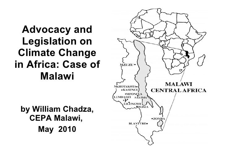 <ul><li>Advocacy and Legislation on Climate Change in Africa: Case of Malawi </li></ul><ul><li>by William Chadza, CEPA Mal...