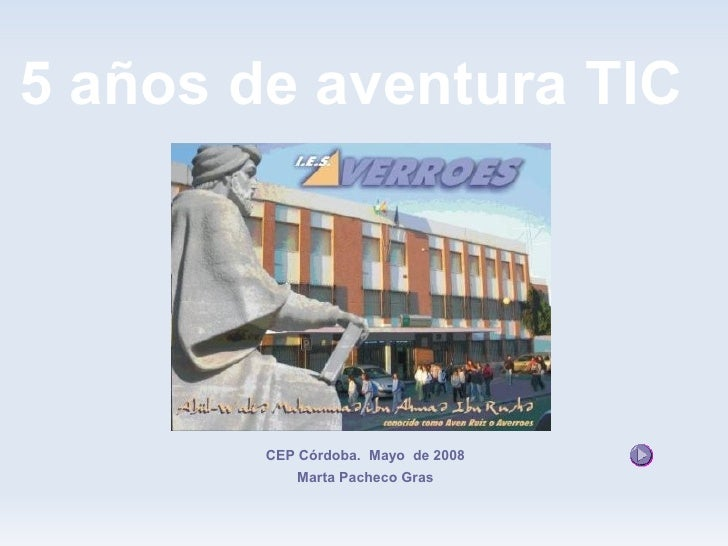 5 años de aventura TIC             CEP Córdoba. Mayo de 2008            Marta Pacheco Gras