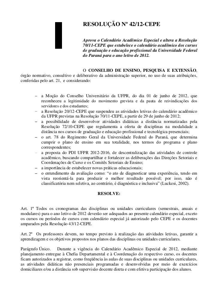 RESOLUÇÃO Nº 42/12-CEPE                                   Aprova o Calendário Acadêmico Especial e altera a Resolução     ...