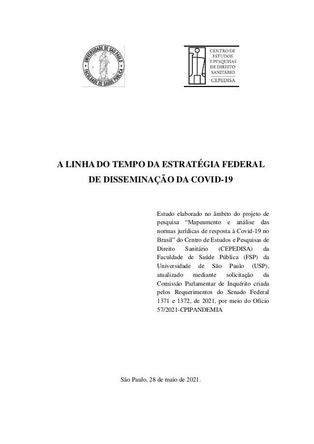 """A LINHA DO TEMPO DA ESTRATÉGIA FEDERAL DE DISSEMINAÇÃO DA COVID-19 Estudo elaborado no âmbito do projeto de pesquisa """"Mape..."""