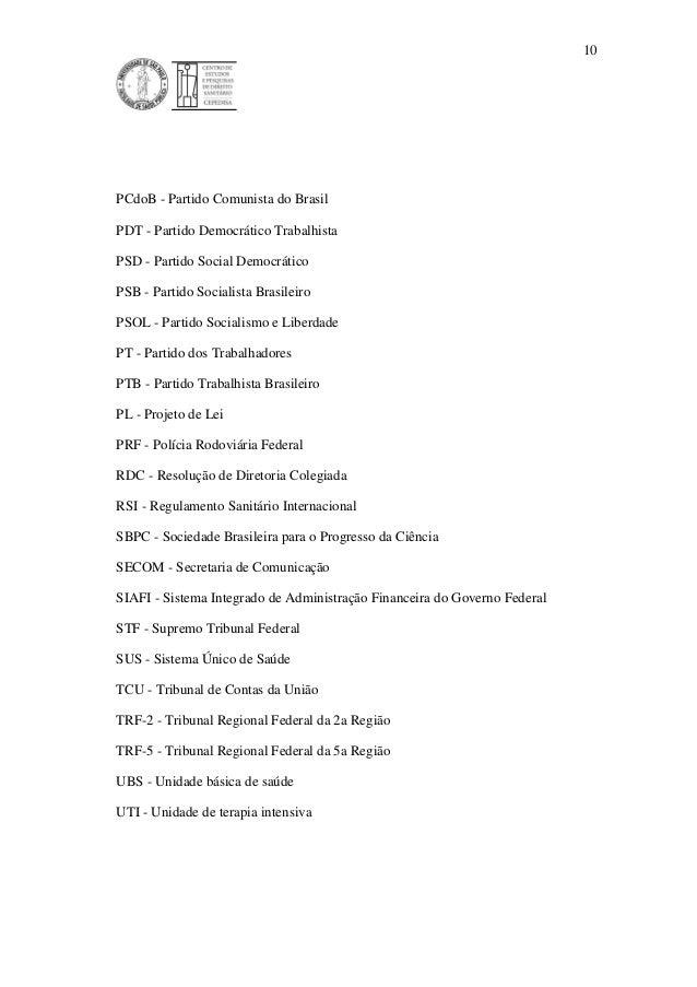 10 PCdoB - Partido Comunista do Brasil PDT - Partido Democrático Trabalhista PSD - Partido Social Democrático PSB - Partid...