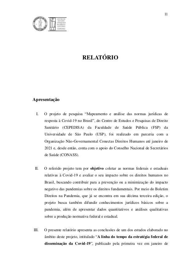 """11 RELATÓRIO Apresentação I. O projeto de pesquisa """"Mapeamento e análise das normas jurídicas de resposta à Covid-19 no Br..."""