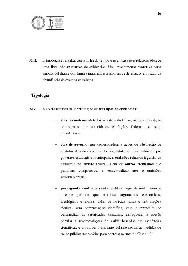 16 XIII. É importante ressaltar que a linha do tempo que embasa este relatório oferece uma lista não exaustiva de evidênci...